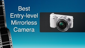 Best Entry Level Mirrorless Camera thumbnail